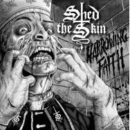Shed The Skin - Harrowing Faith