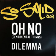 So Solid Crew - Oh No (Sentimental Things) / Dilemma