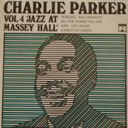 Charlie Parker - Jazz at Massey Hall Vol. 4