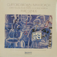 Clifford Brown & Max Roach - Pure Genius - Volume One