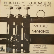 Harry James & His Music Makers - Music Making