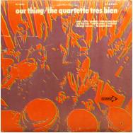 The Quartette Tres Bien - Our thing