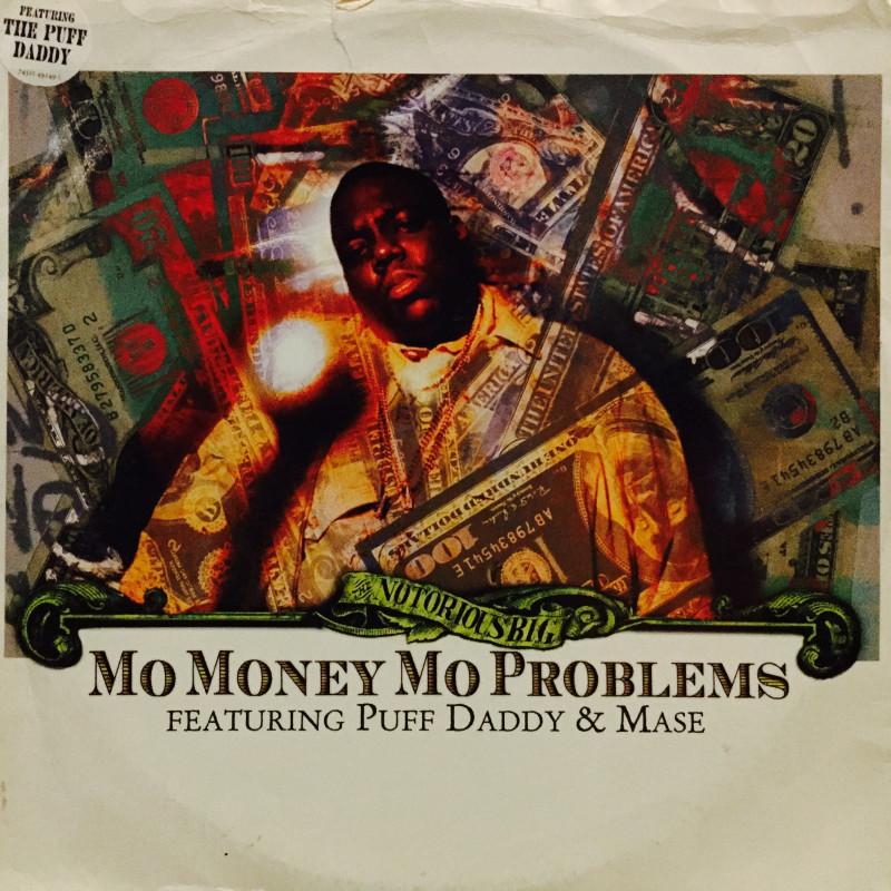 Notorious B.I.G. - Mo Money Mo Problems