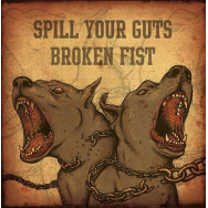 Spill Your Guts / Broken Fist ‎– Spill Your Guts / Broken Fist